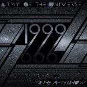 Army Of The Universe - 1999 & The Aftershow - CD
