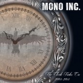 Mono Inc. - The Clock Ticks On 2004-2014 - 2CD