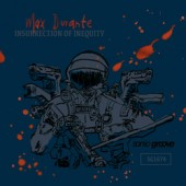 Max Durante - Insurrection Of Inequity - LP EP