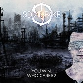 Solar Fake - You Win. Who Cares? - CD