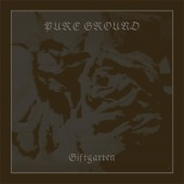 Pure Ground - Giftgarten - CD