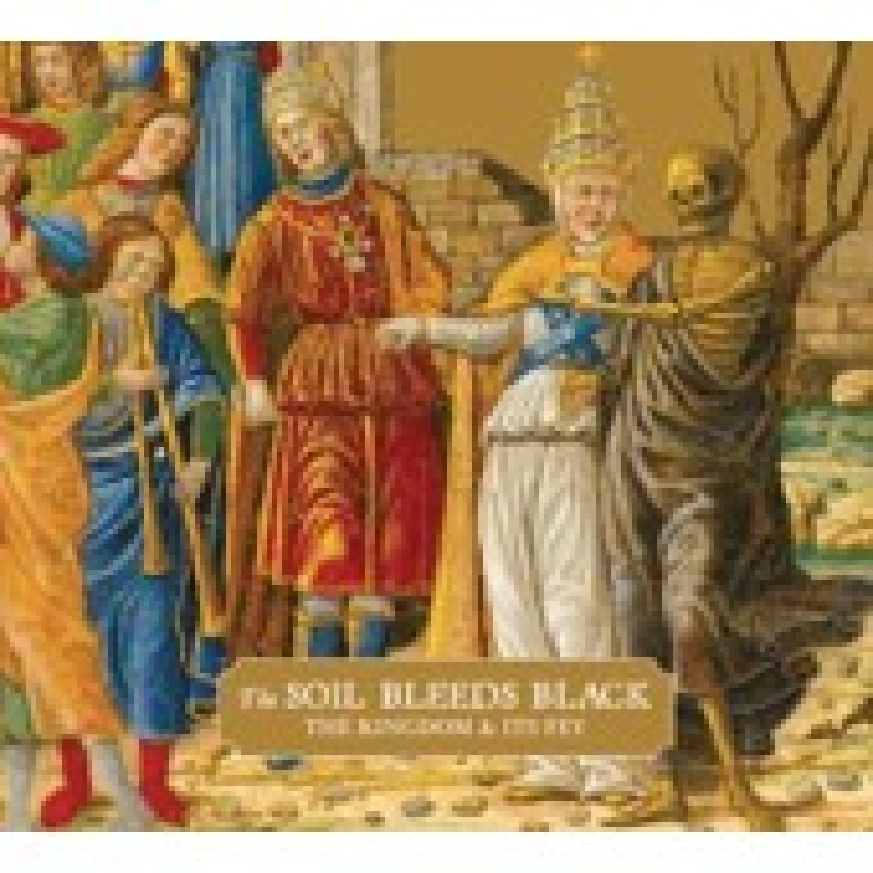 Soil Bleeds Black - The Kingdom & its Fey - CD