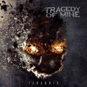 Tragedy Of Mine - Tenebris - DigiCD