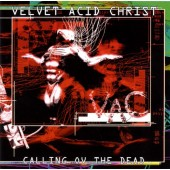 Velvet Acid Christ - Calling Ov The Dead - CD